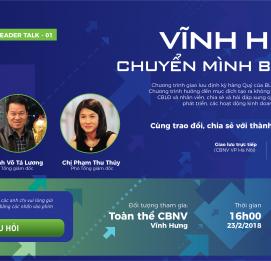 """Leader Talk 01 – Vĩnh Hưng """"Chuyển mình Bứt phá"""" - VĨNH HƯNG JSC"""