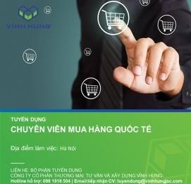 Tuyển Chuyên viên Mua hàng quốc tế - VĨNH HƯNG JSC